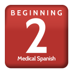Medical Spanish Beginning 2
