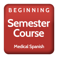 Beginning Medical Spanish- Semester Course