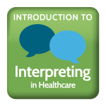 Introduction to Interpreting in Healthcare