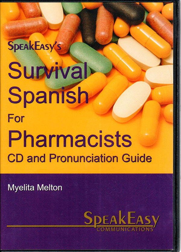 Survival Spanish for Pharmacists CD and Pronunciation Guide