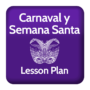 Carnaval and Semana Santa Classroom Activities
