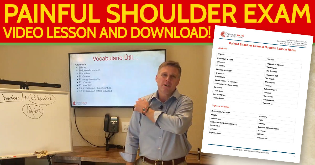Learn Medical Spanish – Explaining the Painful Shoulder Exam in Spanish