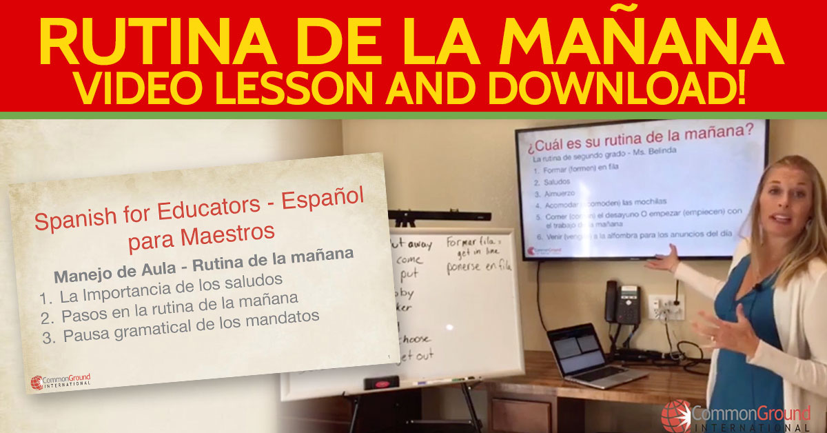 Spanish for Educators – Classroom Morning Routines in Spanish