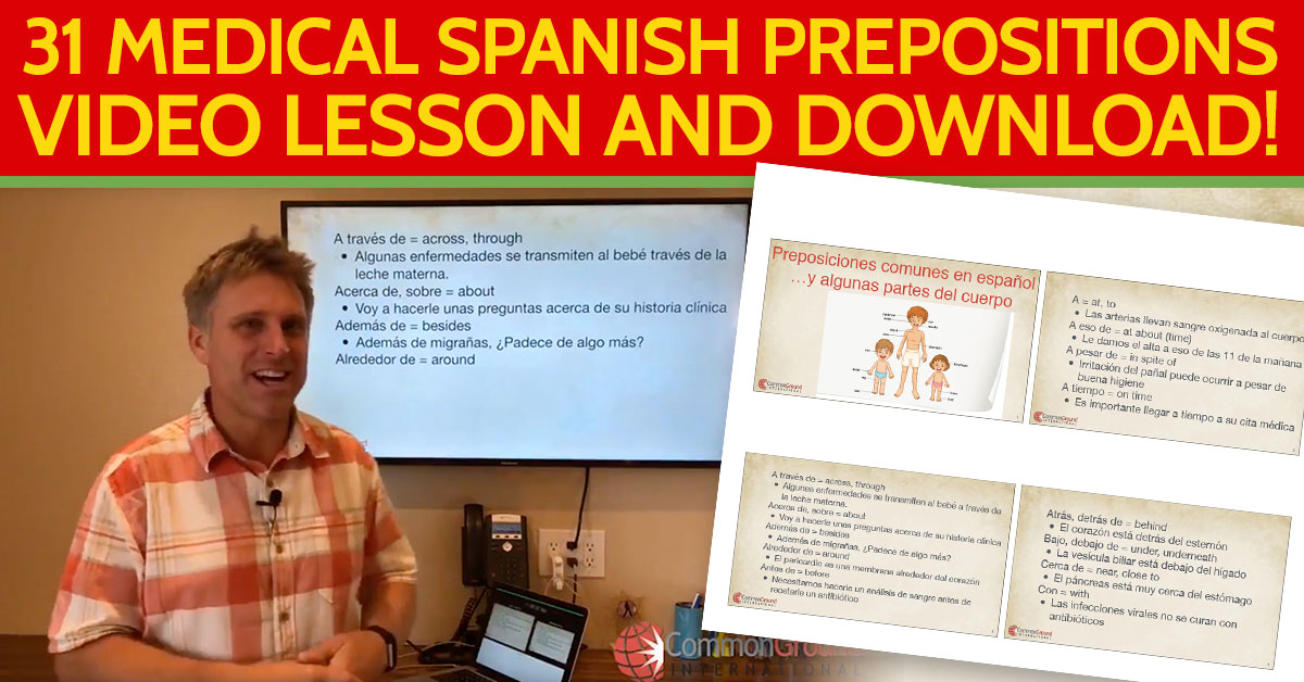 Body Parts and 31 Medical Spanish Prepositions Explained