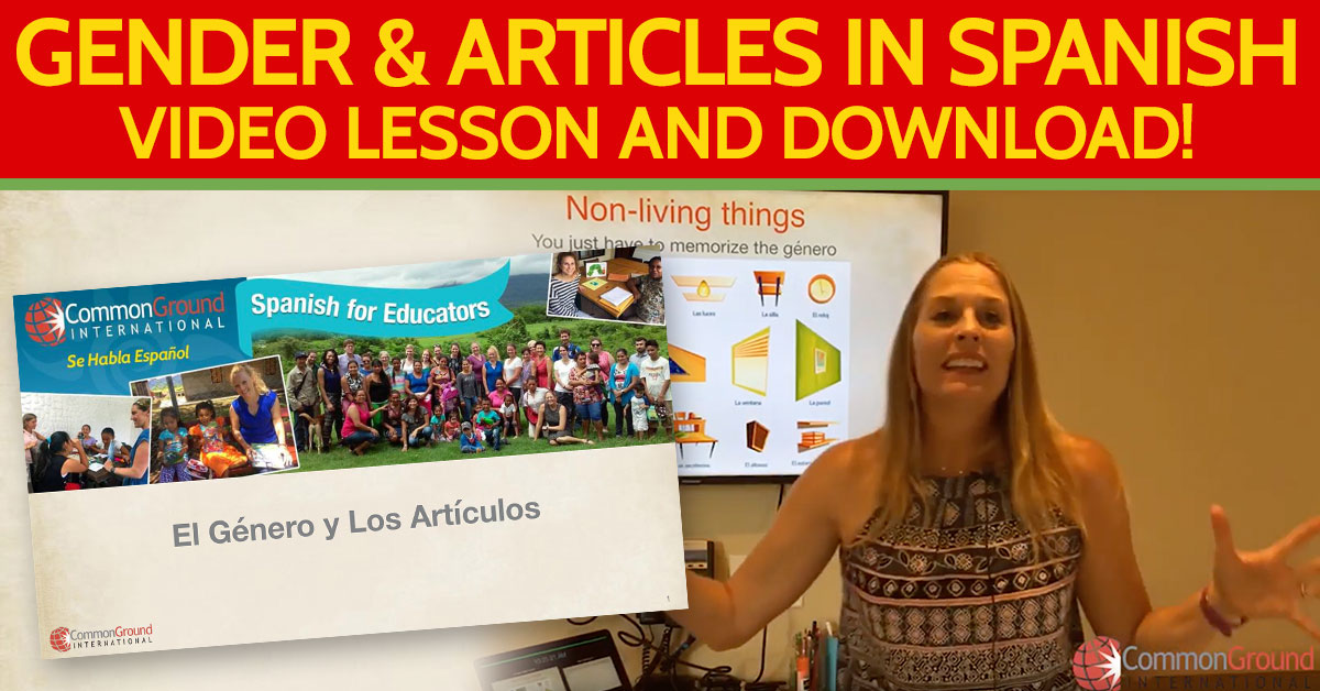 Spanish for Educators – How To Use The Gender and Articles in Spanish