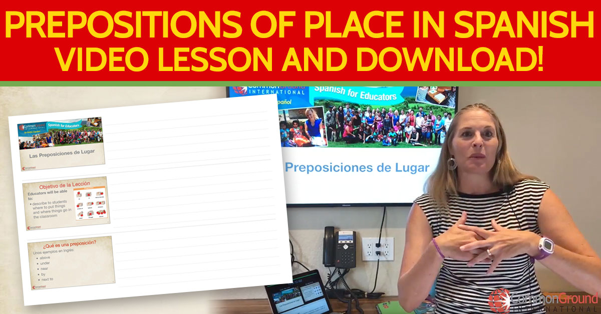 Spanish for Educators – 15 Prepositions of Place in Spanish
