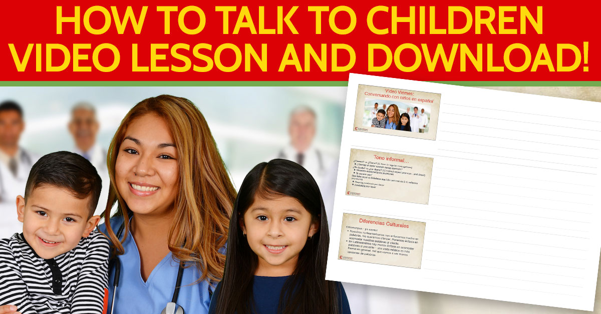 Learn Medical Spanish – How to talk to Children in Spanish (in the clinical setting)