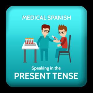 Medical Spanish Present Tense Verbs