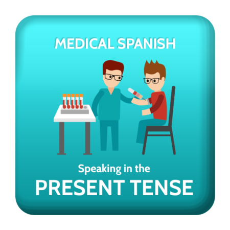 Medical Spanish Present Tense Verbs
