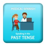 Medical Spanish Verbs in Past Tense