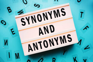Synonyms and Antonyms in English