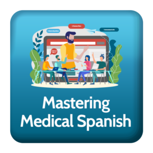 Mastering Medical Spanish in 2020 online course