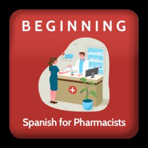Beginning Spanish for Pharmacists